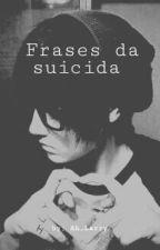 Frases da Suicida by Jistinoo
