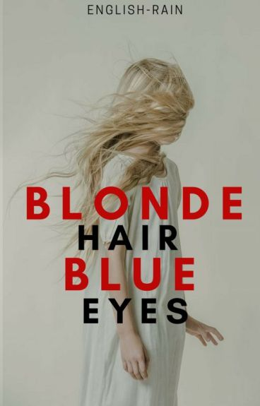 Blonde Hair, Blue Eyes by english-rain