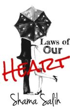 Laws Of Our Heart (ON A HIATUS) by wildnfree999