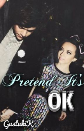 Pretend It's Ok (One Direction and Little Mix FanFic) by GustukiK