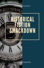 Historical Fiction Smackdown by WaitingForEnd