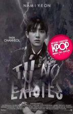 Tú, no existes [ChanBaek] ©. by NamiYeon