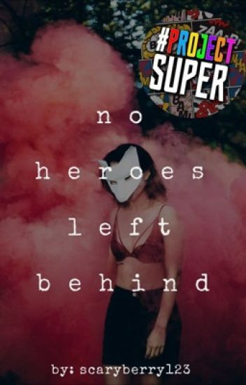 No Heroes Left Behind (Book 1)