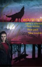 Wolfblood ~ Jana's choice by TNS_Jiley5
