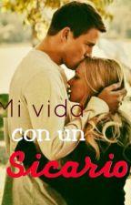 Mi vida con un Sicario. by Shott965