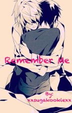 Remember Me (Shizaya) by xxsugakookiexx