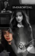 Immortal - Camren G!P by CamrenFanfic_