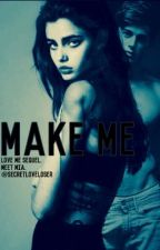 MAKE ME by AvaHaivaa