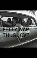 fetty wap thug love by nickisbarb2003