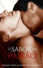 O Sabor da Paixão by LarissaBLacerda