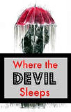 Where the Devil Sleeps by LuckyDay