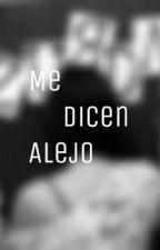 Me dicen Alejo by TobiasAlfonzo