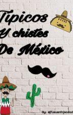 Típicos y chistes de Mexico  by jfueuenfnjeododod