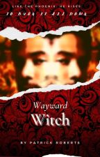 The Witch Chronicles: Wayward Witch (BoyxBoy) by BedPeaceVapors