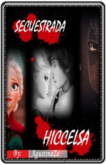 Secuestrada [hiccelsa] *Hot* #PremiosHiccelsa2016
