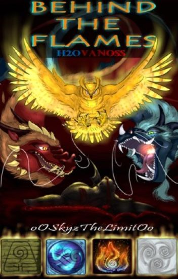 Behind the Flames .:H2OVanoss Avatar TLA:.