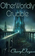 OtherWorldly Crucible  by Tegan1311