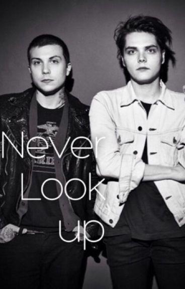 Never Look Up (Frerard Dld sequel)