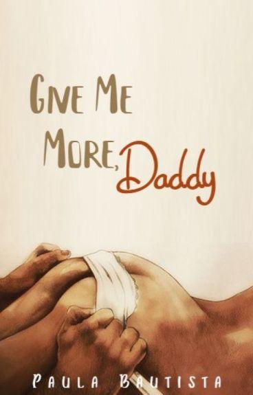 Give Me More, Daddy.-Calum Hood-[LIBRO 1]