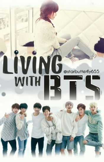 Living With BTS{A BTS FANFIC}