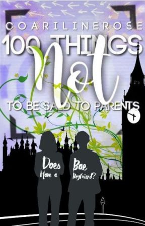 100 Things NOT to be said to Parents by CoarilineRose
