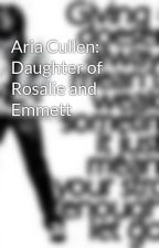 Aria Cullen: Daughter of Rosalie and Emmett by twilight677