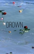 drown; tronnor by oddityhowell