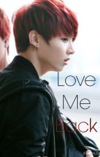 Love me back (BTS x reader Jungkook fanfic) [sequel to MDC] Completed by LexesCTSA
