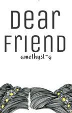 Dear Friend. by amethyst-g