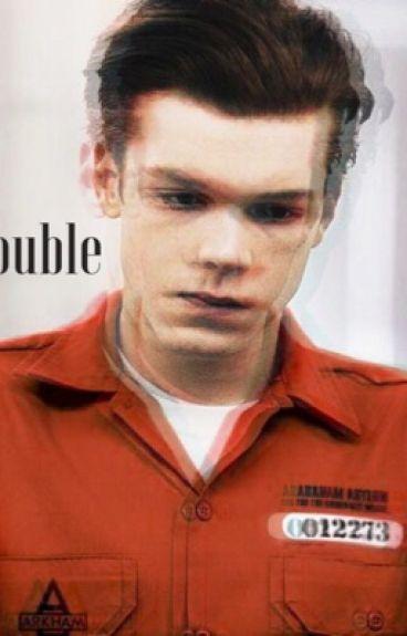 Trouble ▴ Jerome Valeska