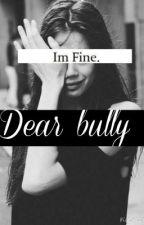 Dear bully by baileyharper13