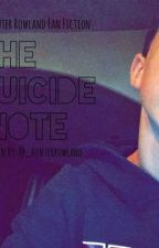 The Suicide Note: A Hunter Rowland Fan Fiction by JusticeMonee