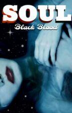 Soul: Black Blood by BlackRose54