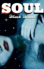 Soul: Black Blood by BlackRose54