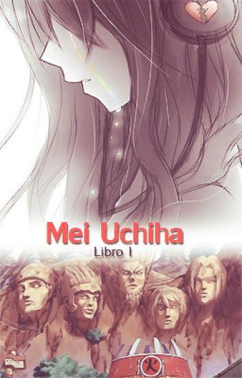 Mei Uchiha. |Itachi| |Editando| |Terminada|