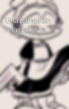 Una pareja sin relaciones by CharaFallenHuman