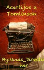 """""""Acertijos a Tomlinson"""" by Nouis_Directioner"""