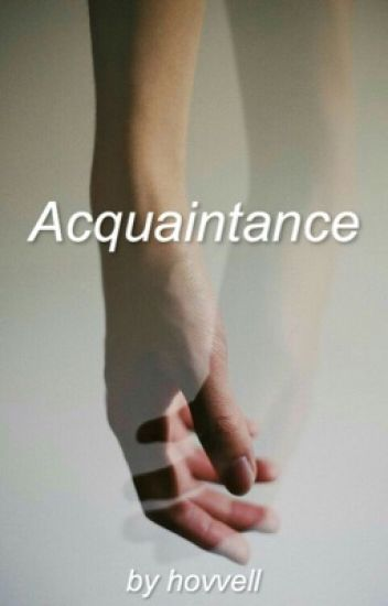 ACQUAINTANCE (Book #3 - EMAILS TO DAN)