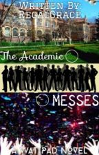 The Academic Messes by RegalGrace