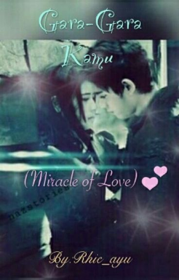 Gara-Gara Kamu (Miracle of Love)