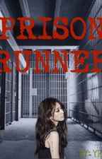 PRISON RUNNER by YhumYhan