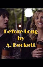 Before Long by writergirl47_