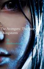 The Avengers: the story of Rising Storm by Shadowedmoon13
