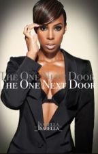 The One Next Door. (Interracial) MATURE CONTENT (2012.) by _Isabella_
