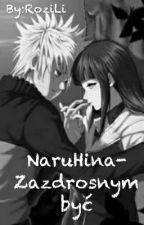 NaruHina-Zazdrosnym być by RoziLi