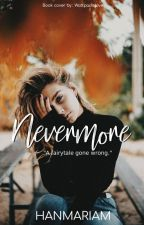 Nevermore (Rated SPG) by hanmariam