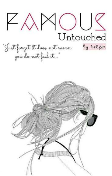 Famous Untouched