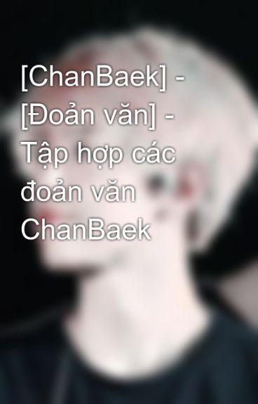 [ChanBaek] - [Đoản văn] - Tập hợp các đoản văn ChanBaek