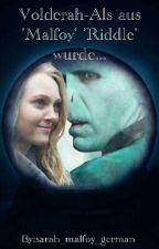Volderah-Als aus 'Malfoy' 'Riddle' wurde... by sarah_malfoy_german