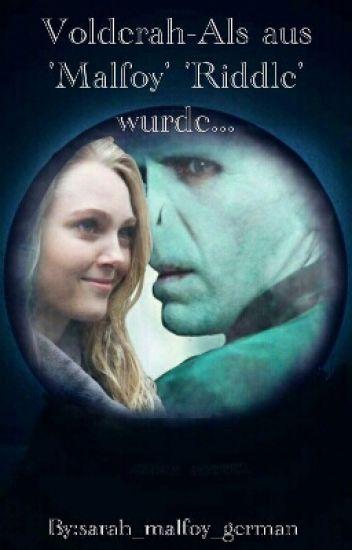 Volderah-Als aus 'Malfoy' 'Riddle' wurde...